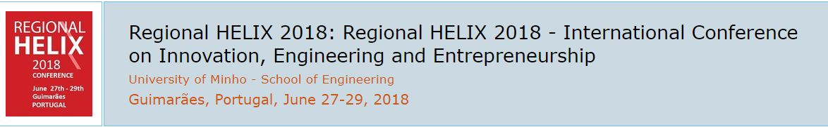Regional HELIX 2018: Regional HELIX 2018 - International Conference on Innovation, Engineering and Entrepreneurshi