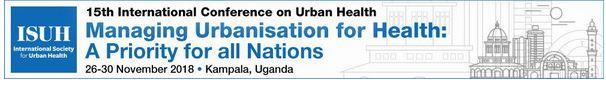 15th International Conference on Urban Health: Managing Urbanisation for Health