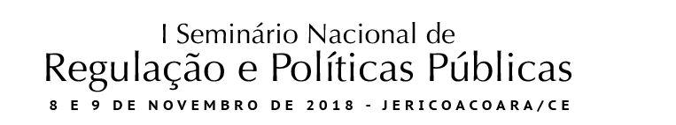 I Seminário Nacional de Regulação e Políticas Públicas