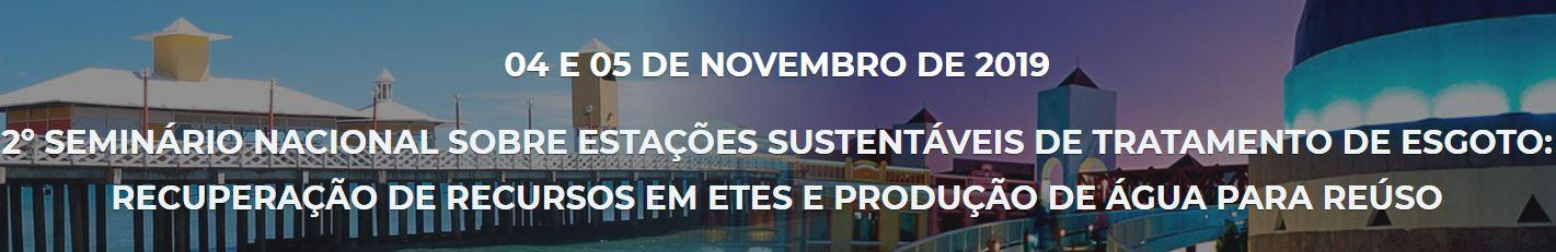 2º Seminário Nacional sobre Estações Sustentáveis de Tratamento de Esgoto: recuperação de recursos em ETEs e produção de água para reúso